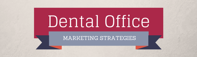 Dental Office Marketing Strategies