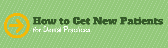 How to Get New Patients for a Dental Practice