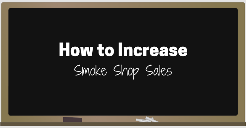 How to Increase Smoke Shop Sales